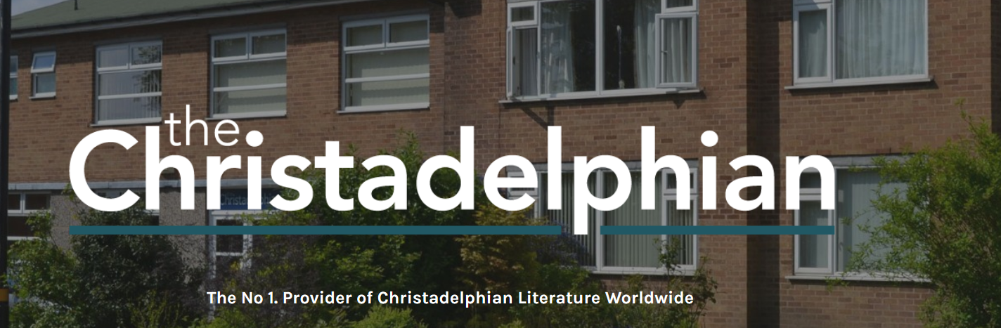 August's issue of The Christadelphian